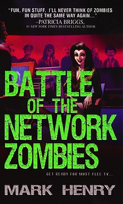 Battle of the Network Zombies - Henry, Mark