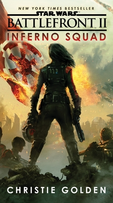 Battlefront II: Inferno Squad (Star Wars) - Golden, Christie