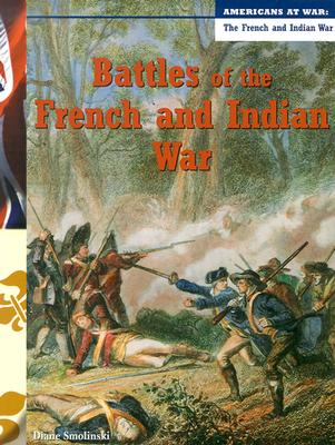 Battles of the French and Indian War - Smolinski, Diane