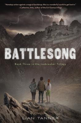 Battlesong: Book Three of the Icebreaker Trilogy - Tanner, Lian