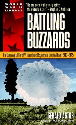 Battling Buzzards: The Odyssey of the 517th Parachute Regimental Combat Team 1943-1945 - Astor, Gerald