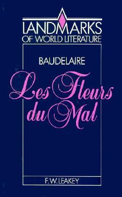 Baudelaire: Les Fleurs Du Mal - Leakey, F W
