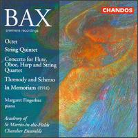 Bax: Octet; String Quintet; Concerto; Threnody & Scherzo; In Memoriam - Academy of St. Martin-in-the-Fields; Academy of St. Martin-in-the-Fields Chamber Ensemble; Christine Pendrell (cor anglais);...