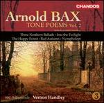 Bax: Tone Poems, Vol. 2