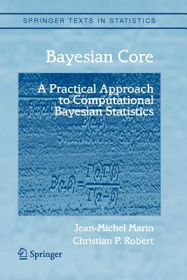 Bayesian Core: A Practical Approach to Computational Bayesian Statistics - Marin, Jean-Michel