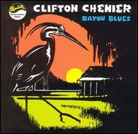 Bayou Blues - Clifton Chenier