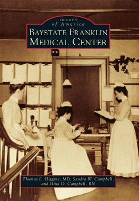 Baystate Franklin Medical Center - Higgins, Thomas L, and Campbell, Sandra W, and Campbell, Gina O