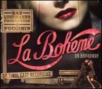 Baz Luhrmann's Production of Puccini's La Bohéme on Broadway [Original Cast Recording]