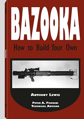 Bazooka: How to Build Your Own - Lewis, Anthony