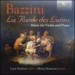 Bazzini: La Ronde des Lutins - Music for Violin and Piano