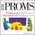 BBC Proms! - Tchaikovsky: 1812 Overture; Shostakovich: Symphony No. 13