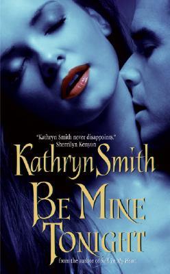 Be Mine Tonight - Smith, Kathryn
