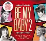 Be My Baby, Vol. 2: More Music from the Girls of the Sixties