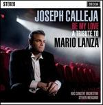 Be My Love: A Tribute to Mario Lanza - Joseph Calleja