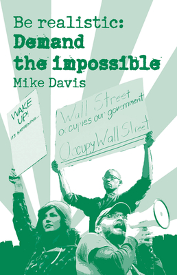 Be Realistic: Demand the Impossible - Davis, Mike