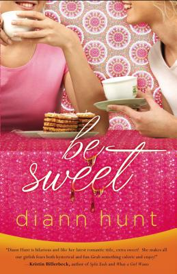 Be Sweet - Hunt, DiAnn