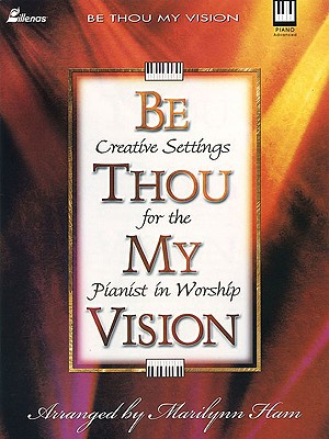 Be Thou My Vision, Keyboard Book - Ham, Marilynn (Composer)