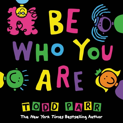 Be Who You Are - Parr, Todd