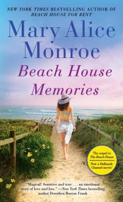 Beach House Memories - Monroe, Mary Alice