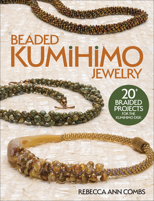 Beaded Kumihimo Jewelry - Combs, Rebecca Ann