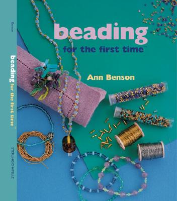 Beading for the First Time(r) - Benson, Ann, and Benson