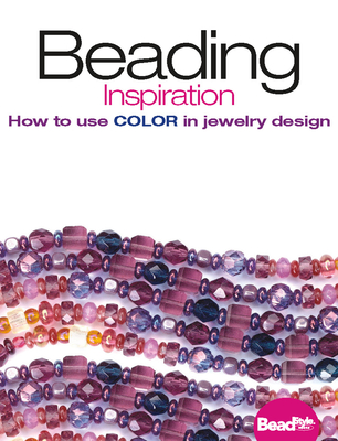 Beading Inspiration: How to Use Color in Jewelry Design - Kalmbach Trade Press (Creator)