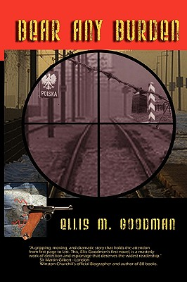 Bear Any Burden - Goodman, Ellis M