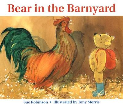 Bear in the Barnyard - Robinson, Sue