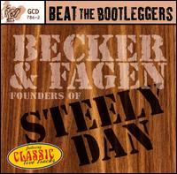 Beat the Bootleggers: Founders of Steely Dan - Becker & Fagen
