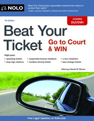 Beat Your Ticket: Go to Court & Win - Brown, David