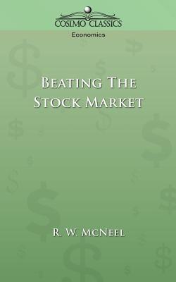 Beating the Stock Market - McNeel, R W