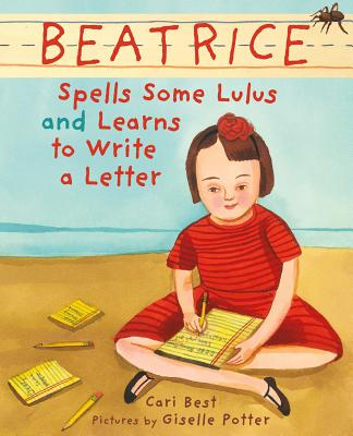 Beatrice Spells Some Lulus and Learns to Write a Letter - Best, Cari