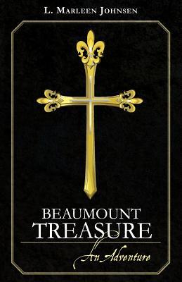 Beaumount Treasure: An Adventure - Johnsen, L Marleen
