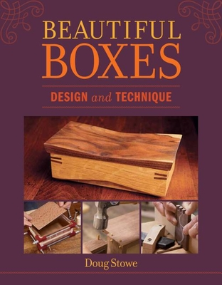Beautiful Boxes: Design and Technique - Stowe, Doug