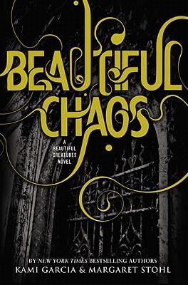 Beautiful Chaos - Garcia, Kami, and Stohl, Margaret