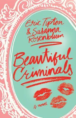 Beautiful Criminals - Tipton, Eric, and Rosenblum, Susanna, and Stravitz, Matthew