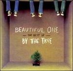 Beautiful One: The Best of By the Tree