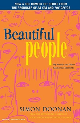 Beautiful People: My Family and Other Glamorous Varmints - Doonan, Simon