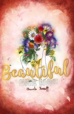 Beautiful She Was - Afia, Afroza Ayreen (Illustrator), and Yousuff, Shamela