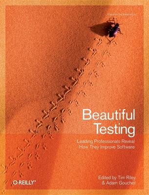 Beautiful Testing - Riley, Tim (Editor)