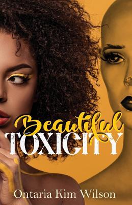 Beautiful Toxicity - Wilson, Ontaria Kim