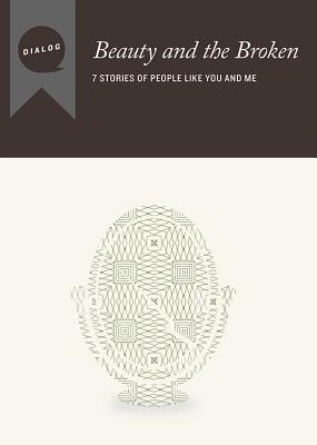 Beauty and the Broken: 7 Stories of People Like You and Me, Participant's Guide - Beacon Hill Press