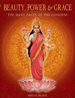 Beauty, Power and Grace: The Many Faces of the Goddess - Dharma, Krishna, and Krishna Dharma