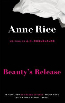 Beauty's Release - Roquelaure, A. N., and Rice, Anne