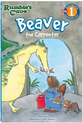 Beaver, the Carpenter: Rumble's Cave - Law, Felicia, and Danson, Lesley (Illustrator)
