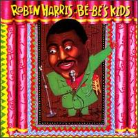 Bebe's Kids - Robin Harris
