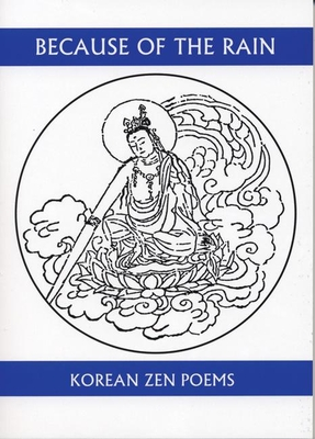 Because of the Rain: A Selection of Korean Zen Poems - Merrill, Christopher (Translated by)
