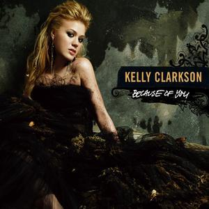 Because of You, Pt. 1 - Kelly Clarkson