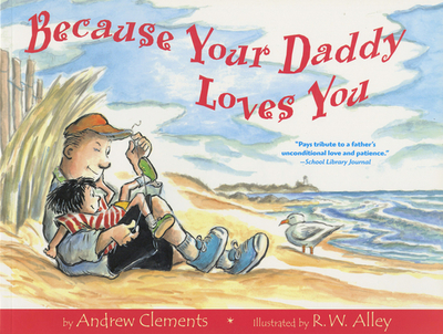 Because Your Daddy Loves You - Clements, Andrew