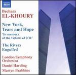 Bechara El-Khoury: New York, Tears and Hope; The Rivers Engulfed